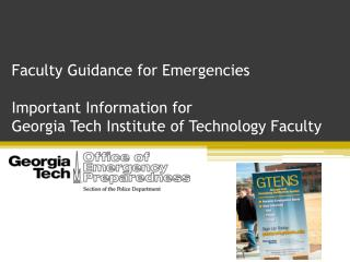 Faculty Guidance for Emergencies Important Information for  Georgia Tech Institute of Technology  Faculty