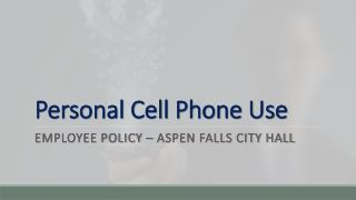 Personal Cell Phone Use