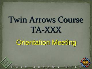 Twin Arrows Course  TA-XXX