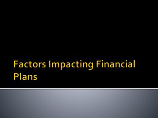 Factors Impacting Financial Plans