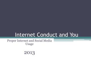 Internet Conduct and You