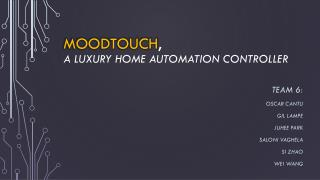 MoodTouch , A luxury home automation controller