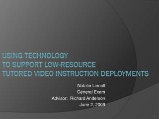 Using Technology  to Support Low-Resource  Tutored Video Instruction Deployments