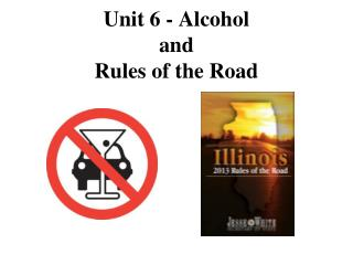 Unit  6  - Alcohol  and  Rules of the Road