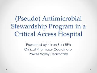 (Pseudo) Antimicrobial Stewardship Program in a Critical Access Hospital
