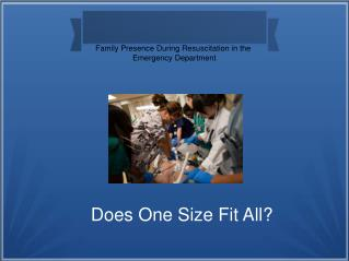 Family Presence During Resuscitation in the  Emergency Department