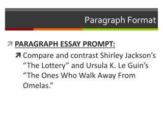 a comparison of the lottery by shirley jackson and the ones who walk away from omelas by ursula k le