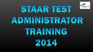 STAAR Test  Administrator Training 2014