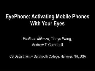 EyePhone : Activating Mobile Phones With Your Eyes