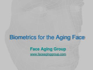 Biometrics for the Aging Face