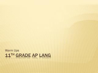 11 th grade AP Lang