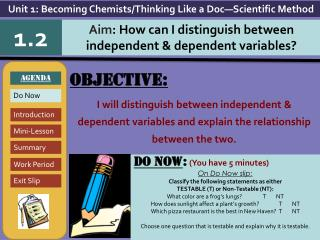 Objective: I will distinguish between independent & dependent variables and explain the relationship between the two.