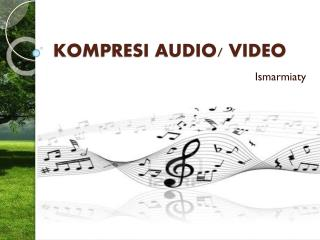 KOMPRESI AUDIO/ VIDEO