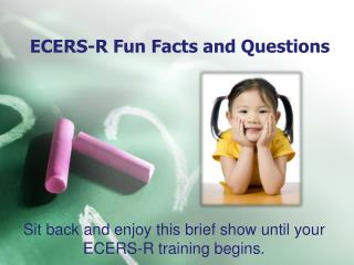 ECERS-R Fun Facts and Questions
