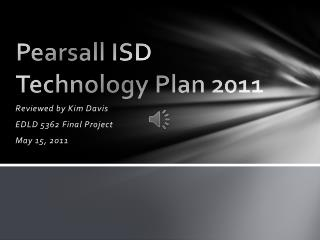 Pearsall ISD Technology Plan 2011