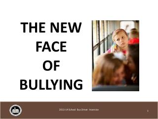 THE NEW FACE   OF BULLYING