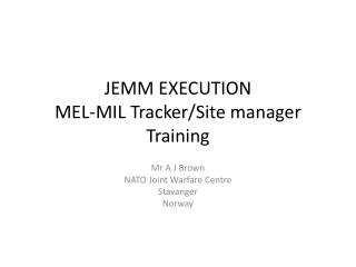 JEMM EXECUTION MEL-MIL Tracker/Site manager Training