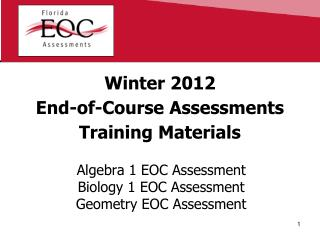 Winter 2012 End-of-Course Assessments Training Materials