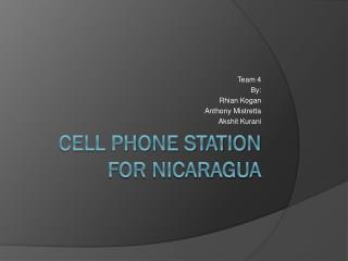 Cell phone station for Nicaragua