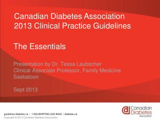 The Essentials Presentation by Dr. Tessa Laubscher  Clinical Associate Professor, Family Medicine Saskatoon Sept 2013