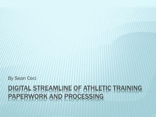 Digital Streamline of Athletic Training Paperwork and Processing
