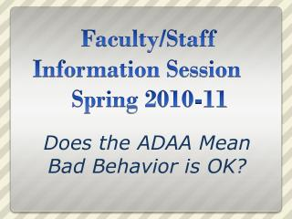 Faculty/Staff  Information Session	 Spring 2010-11