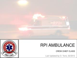 RPI AMBULANCE CREW CHIEF CLASS Last Updated by O. Torre, 02/2012