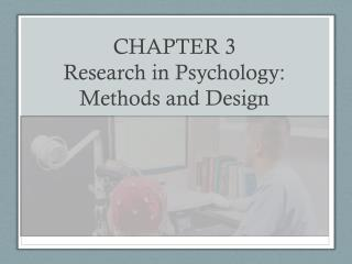 CHAPTER 3 Research in Psychology: Methods and Design