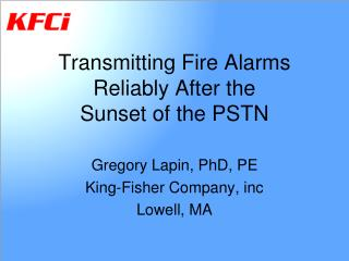 Transmitting Fire Alarms Reliably After the Sunset of the PSTN