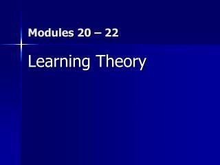 Modules 20 – 22