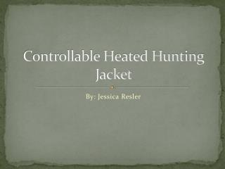 Controllable Heated Hunting Jacket