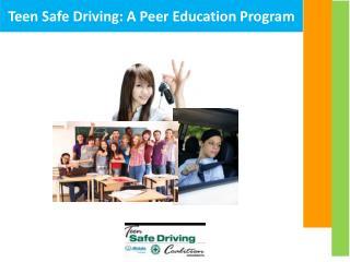 Teen Safe Driving: A Peer Education Program