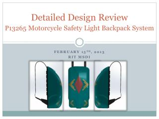 Detailed Design Review P13265 Motorcycle Safety Light Backpack System