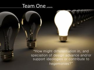 Team One  presents