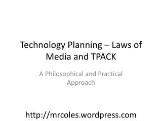 Technology Planning – Laws of Media and TPACK