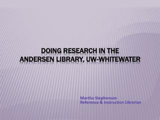 Doing Research in the  Andersen Library, UW-Whitewater
