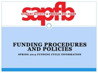 Funding Procedures and Policies Spring 2014 Funding cycle information