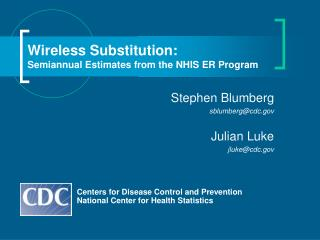 Wireless Substitution:  Semiannual Estimates from the NHIS ER Program