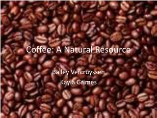 Coffee: A Natural Resource
