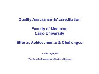 Quality Assurance &Accreditation  Faculty of Medicine  Cairo University Efforts, Achievements & Challenges
