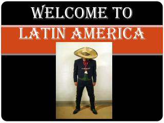 Welcome to  Latin America