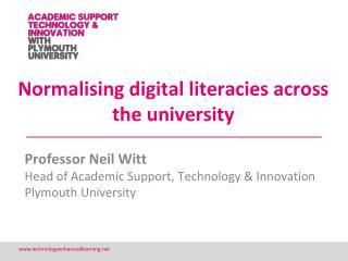 Normalising digital literacies across the university