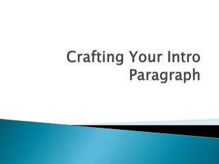 Crafting Your Intro Paragraph