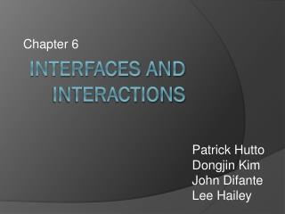 INTERFACES AND INTERACTIONS