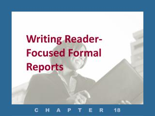 Writing Reader-Focused Formal Reports