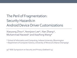 The Peril of Fragmentation:  Security Hazards in  Android Device Driver Customizations