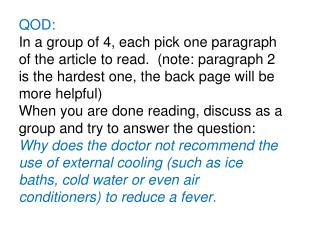 QOD: In  a group of 4, each pick one paragraph of the article to read.  (note: paragraph 2 is the hardest  one, the back