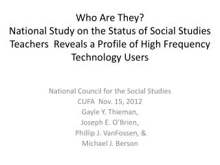 Who  Are They?  National  Study on the Status of Social Studies Teachers  Reveals a Profile of High Frequency Technology