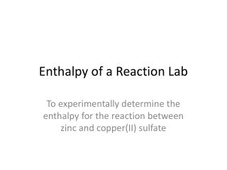 Enthalpy of a Reaction Lab