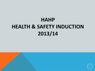 HAHP Health & Safety Induction  2013/14